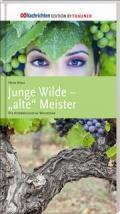 Junge Wilde - alte Meister - Weinbuch 2013